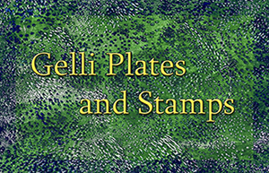 Gelli Plates & Stamps eArticle